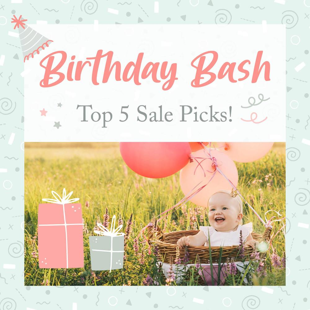 Birthday Bash - Top 5 Sale Picks