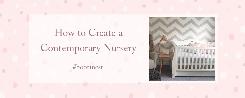 6 Tips For Designing A Contemporary Nursery