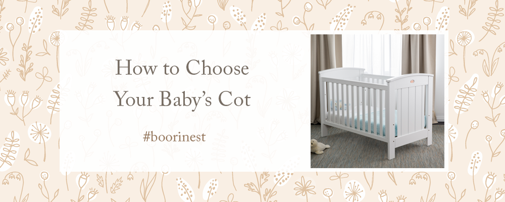 How to Choose Your Baby's Cot